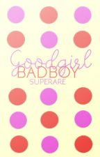 Goodgirl, Badboy [Herschrijven] by superare