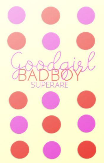 Goodgirl, Badboy [Herschrijven]