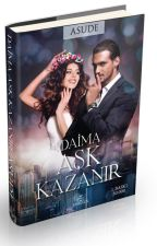 DAİMA AŞK KAZANIR (KİTAP) by AsuDe5