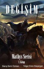 Mathys Serisi 1.Kitap: Değişim by Aqiedain