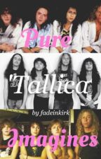 Pure 'Tallica Imagines by fadeinkirk