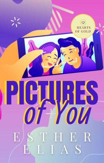 Pictures of You [A Hearts of Gold Novel]