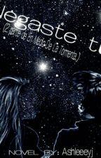 Llegaste tu (2ª parte de En Medio De La Tormenta.) by ashleeeeyj
