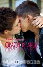 Corazón de Ángel: Mirada de Ángel, pt. 2 by EdwardCiccone