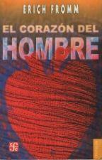 El corazón del Hombre -Erich Fromm by GinaMunster