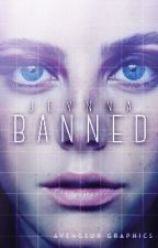 BANNED [réecriture/pause] by Jeynna