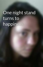 One night stand turns to happiness. by Greyshadesofsteele