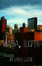 Mafia, Lucifer by laylasugar