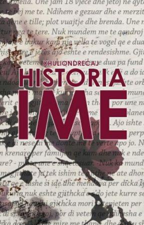 HISTORIA IME (shqip) by XhulioNdrecaj