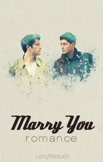 marry you // destiel version