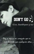 Don't Go (Baekhyun & Tú) by ByunJavi