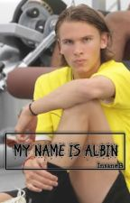 My name is Albin Ξ OS Ξ (Spin-off di Supporters) by InsaneB