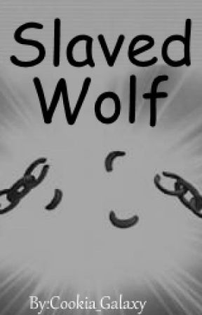 Slaved Wolf by Cookia_Galaxy