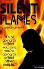 Silent Flames {#Wattys2015 #JustWriteIt #FreshStart} by WildCatLover157