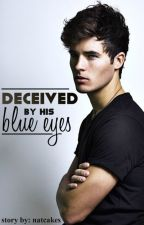 Deceived By His Blue Eyes by naatsmith