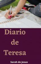 Diário de Teresa by SarahdeJesusOficial