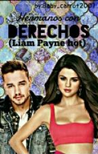 Hermanos Con Derechos(Liam Payne Hot) ×Pausada× by Baby_Carrot2001