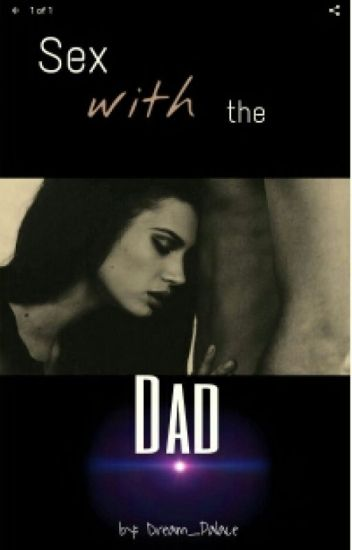 Sex with my father