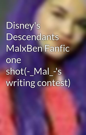 Disney's Descendants MalxBen Fanfic one shot(-_Mal_-'s