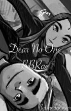 Dear No One-BBRae by sandeforever