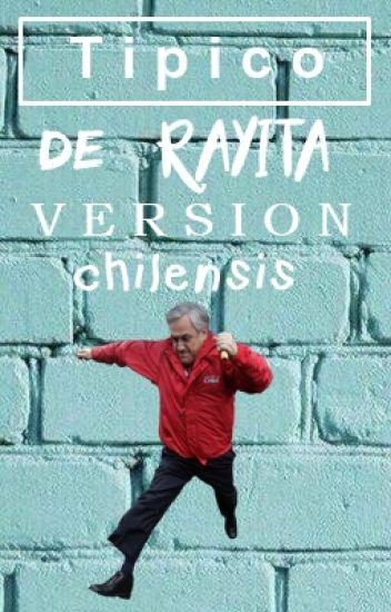 Típico de rayita | versión chilensis ® | EDITANDO