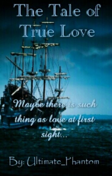 The Tale of True Love (A Captain Hook Fanfic)