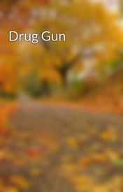 Drug Gun by matthewaptaylor