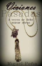 Visiones Pasadas  by MiguelPwp