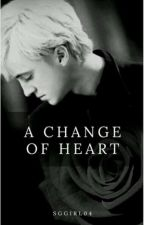 A Change Of Heart (Draco x Reader) by SGgirl04