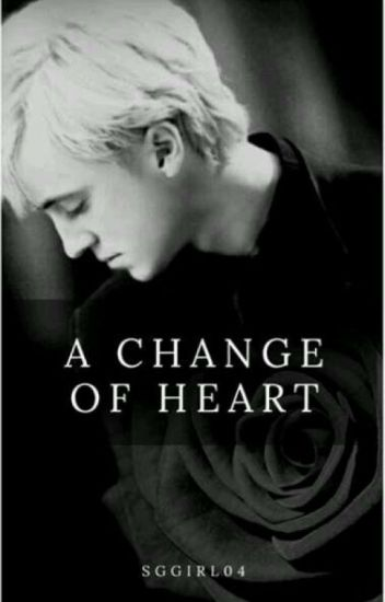 A Change Of Heart (Draco x Reader) ((ON HIATUS))
