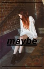 maybe » r.d. by feranine