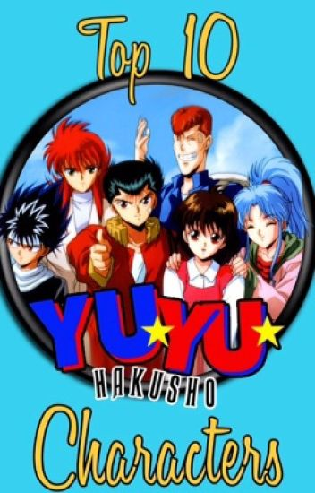 My Top Ten Yu Hakusho Characters