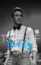 Type of Daddy || a.v by bryanxlouis