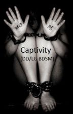 Captivity (DD/LG BDSM) by _nerdy_kitten_