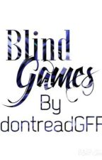 Blind Games by idontreadGFF