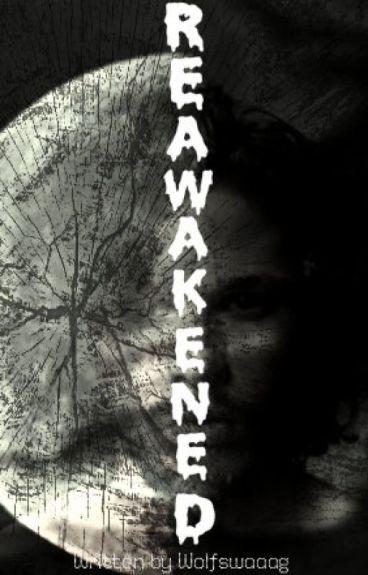 Reawakened (BWWM) (Slow as hell updates)