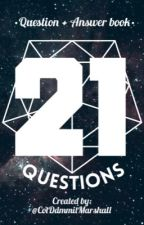 21 Questions by CotDammitMarshall