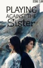 Playing Against The Sister (One-Shot) by LilaJoy