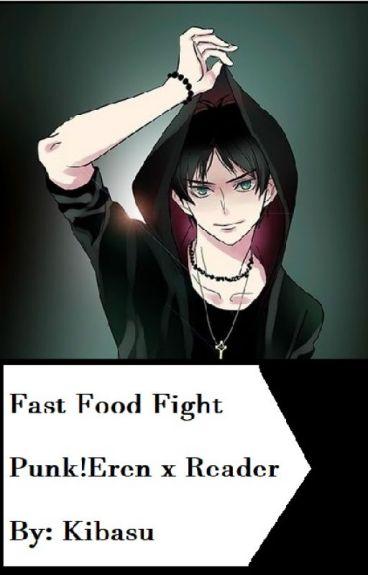 Fast Food Fight (Punk!Eren x Reader)