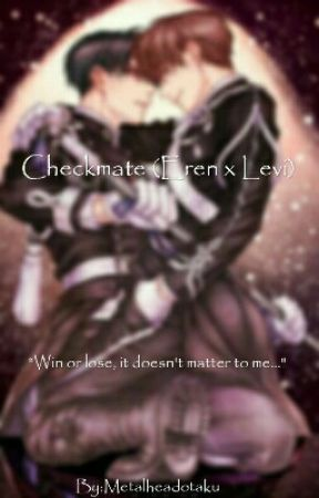 Checkmate (Eren x Levi) by Metalheadotaku