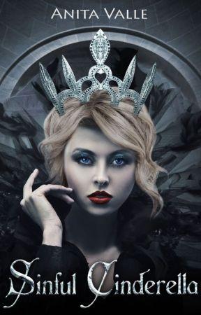 Sinful Cinderella (Dark Fairy Tale Queen Series - Book 1) by AnitaValle