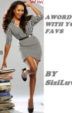 A Word with your favorite wattpaders...... by SisiLuv