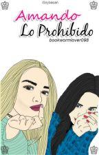 Amando lo Prohibido by BookWormLover098