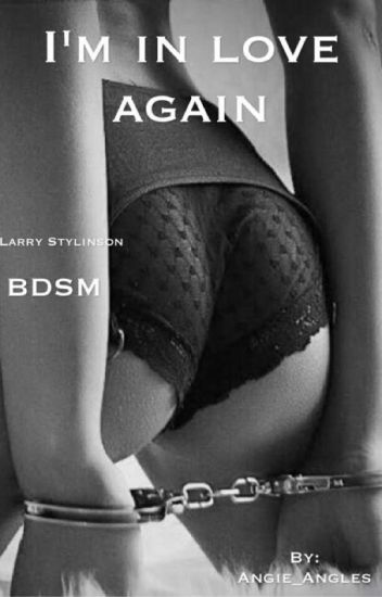 I'm in love again(larry Stylinson)BDSM