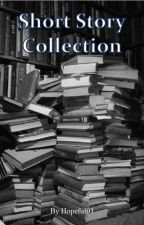 Short Story Collection by Hopeful01