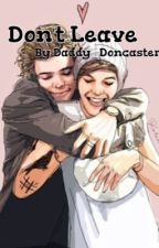 Don't Leave by Daddy_Doncaster