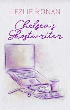Chelsea's Ghostwriter (to be published)  by Rainydusk