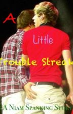 A Little Trouble Streak (A Niam Spanking Story) by Stylinson4EverAlways
