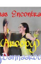 Almas Encontradas (Aroopy) by dannaaroopy