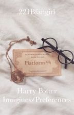harry potter imagines and preferences {CLOSED} by 221Bfangirl